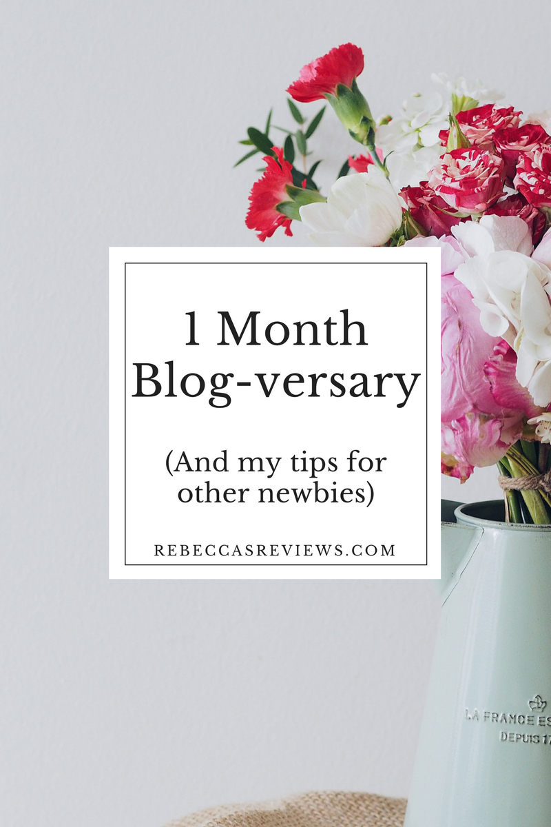 1 Month Blog-versary (And My Tips For Other Newbies)