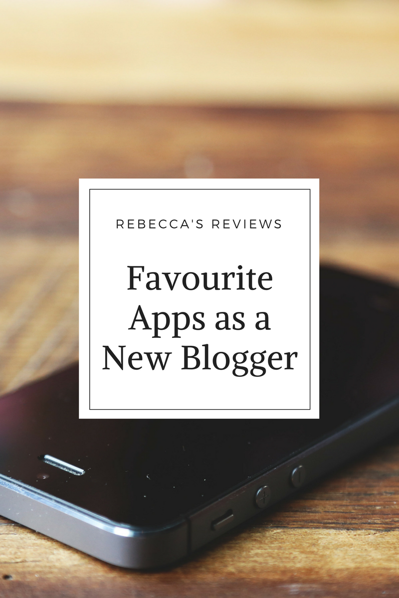 My Favourite Apps as a New Blogger