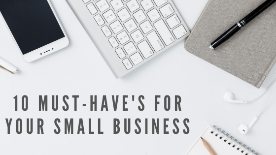 10 Must-Have's for your Small Business