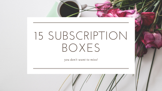 15 Subscription Boxes You Don't Want to Miss