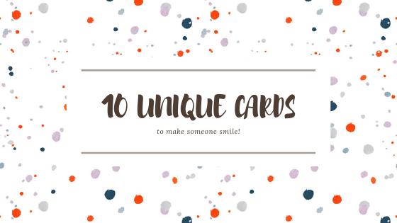 10 Unique Cards To Make Someone Smile